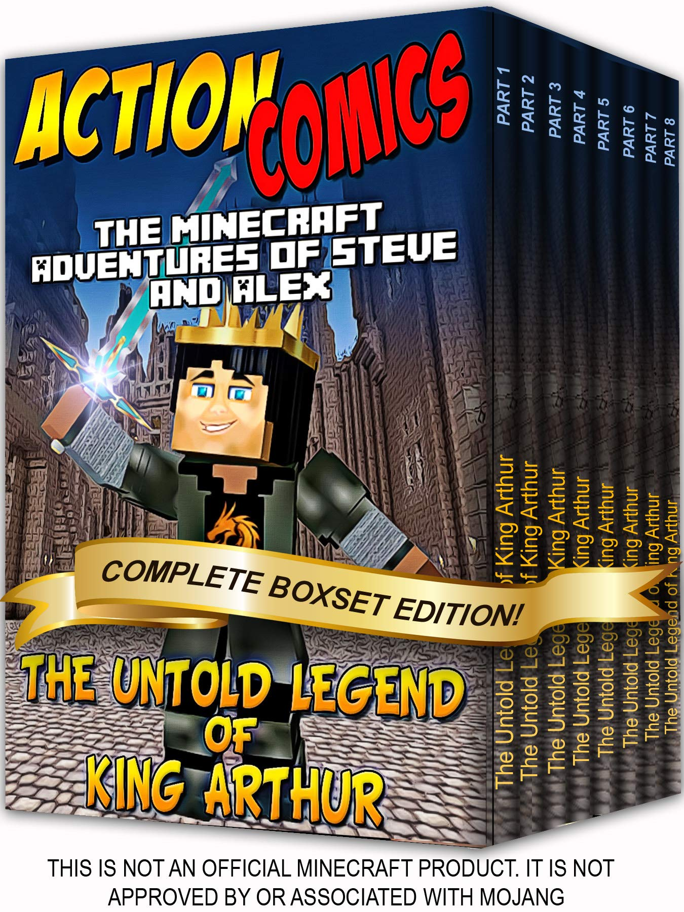 Action Comics Boxset: The Minecraft Adventures of Steve and Alex: The Untold Legend of King Arthur - Complete Boxset Edition (Parts 1 - 8) (Minecraft Steve and Alex Adventures Boxset Series Book 13)