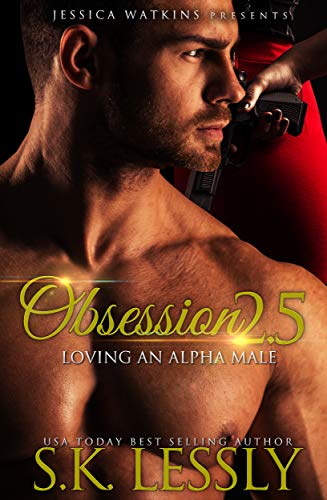 Obsession 2.5 (Loving An Alpha Male, #6)