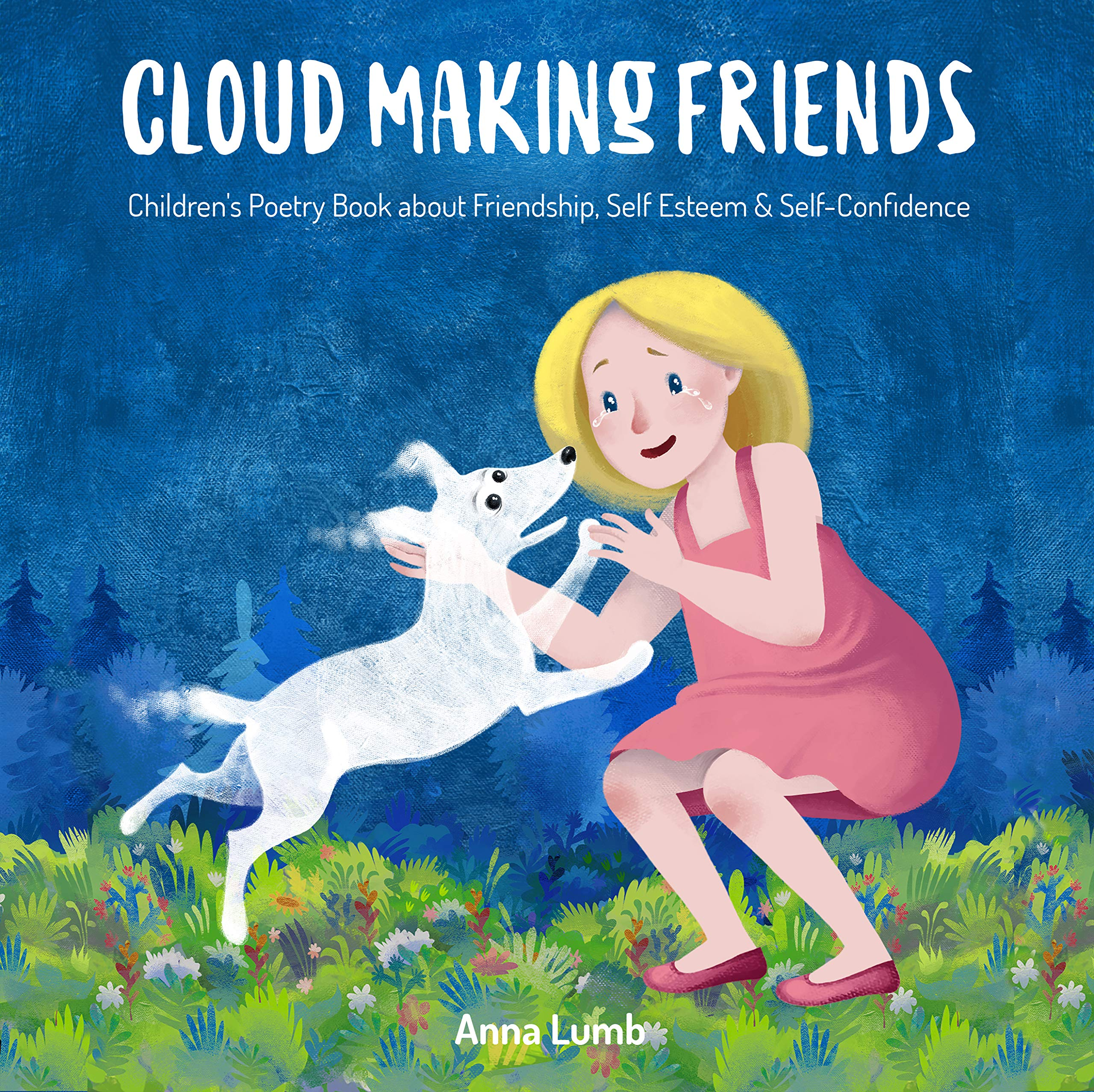 Cloud Making Friends : Children's Poetry Book about Friendship, Self Esteem & Self-Confidence. Short Bedtime Story for Children Ages 3-5. Picture Books for Kids (Social Skills Books for Kids 2)