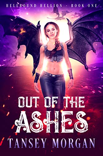 Out of the Ashes (The Hellbound Hellion #1)