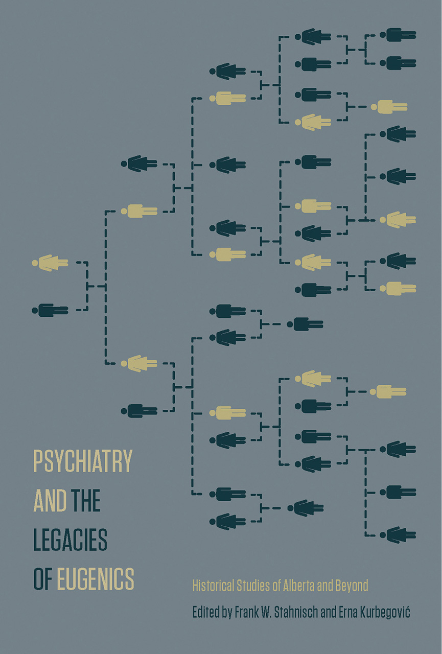Psychiatry and the Legacies of Eugenics: Historical Studies of Alberta and Beyond