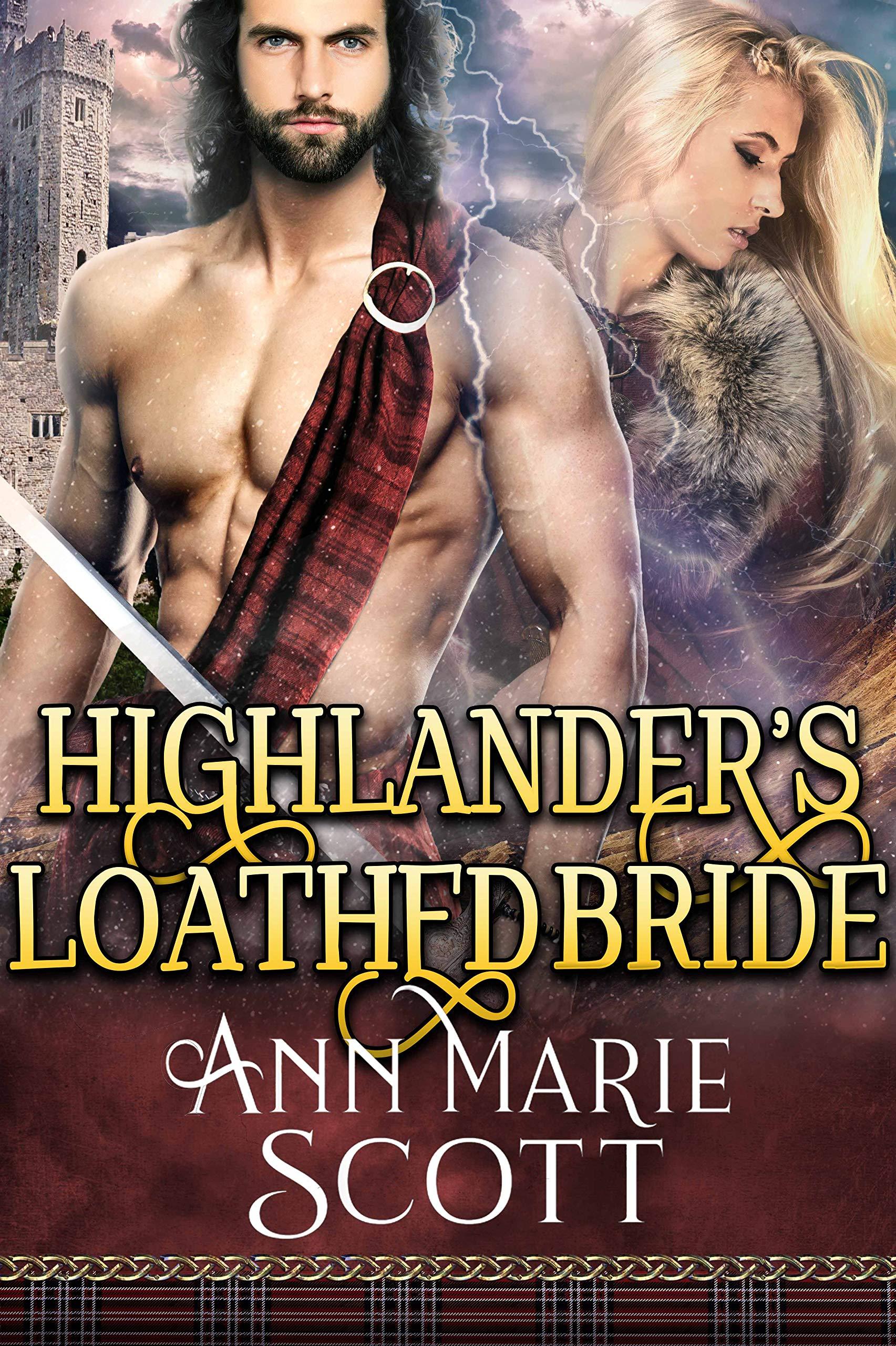 Highlander's Loathed Bride: A Steamy Scottish Medieval Historical Romance (Sassenach Brides Book 3)
