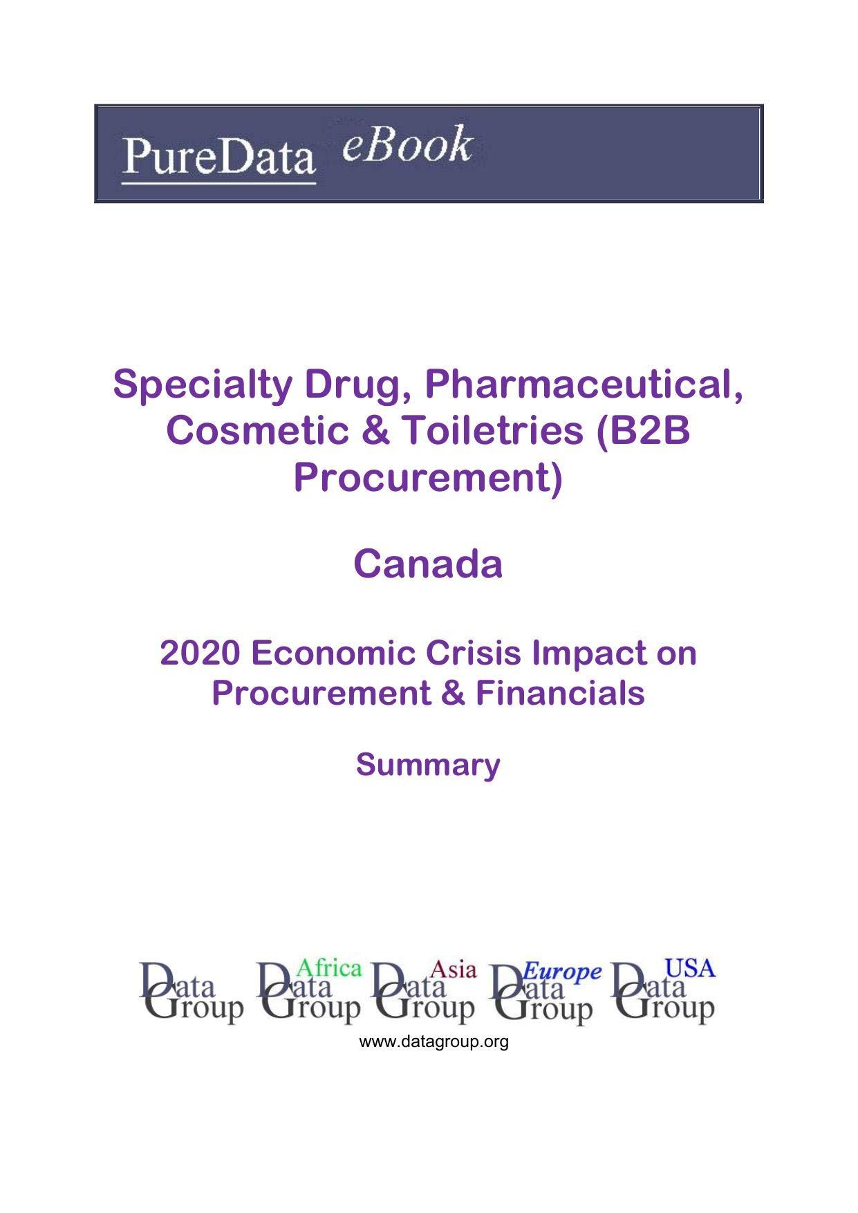 Specialty Drug, Pharmaceutical, Cosmetic & Toiletries (B2B Procurement) Canada Summary: 2020 Economic Crisis Impact on Revenues & Financials