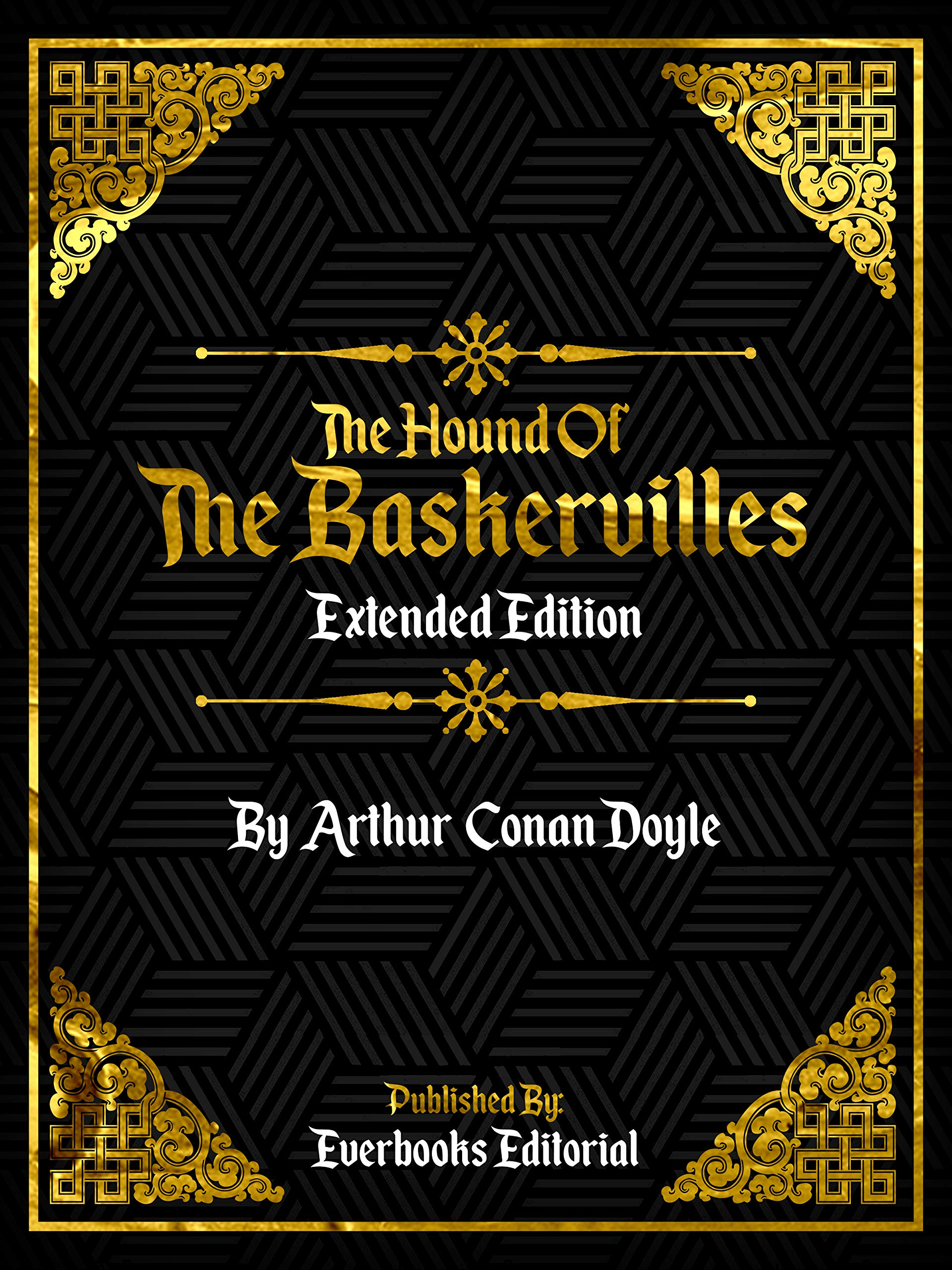 The Hound Of The Baskervilles (Extended Edition) – By Arthur Conan Doyle