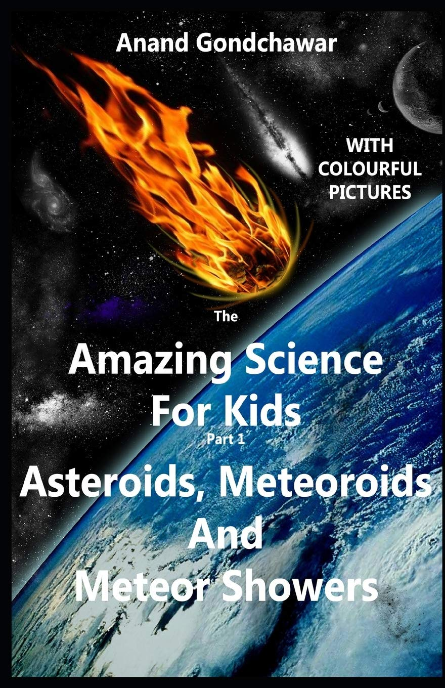 The Amazing Science For Kids: (Part-1) Asteroids, Meteoroids And Meteor Showers