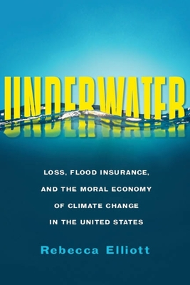 Underwater: Loss, Flood Insurance, and the Moral Economy of Climate Change in the United States