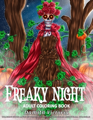 Adult Coloring Book - Freaky Night: A Horror Coloring Book with Ghostly Scenes, Haunted House, Dark Fantasy Creatures, and Spooky Scenes for Adults Relaxation - Perfect for Unique Gift Ideas for Her and Him