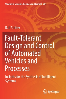 Fault-Tolerant Design and Control of Automated Vehicles and Processes: Insights for the Synthesis of Intelligent Systems