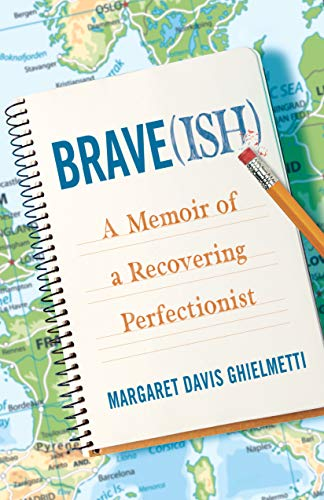 Brave(ish): A Memoir of a Recovering Perfectionist