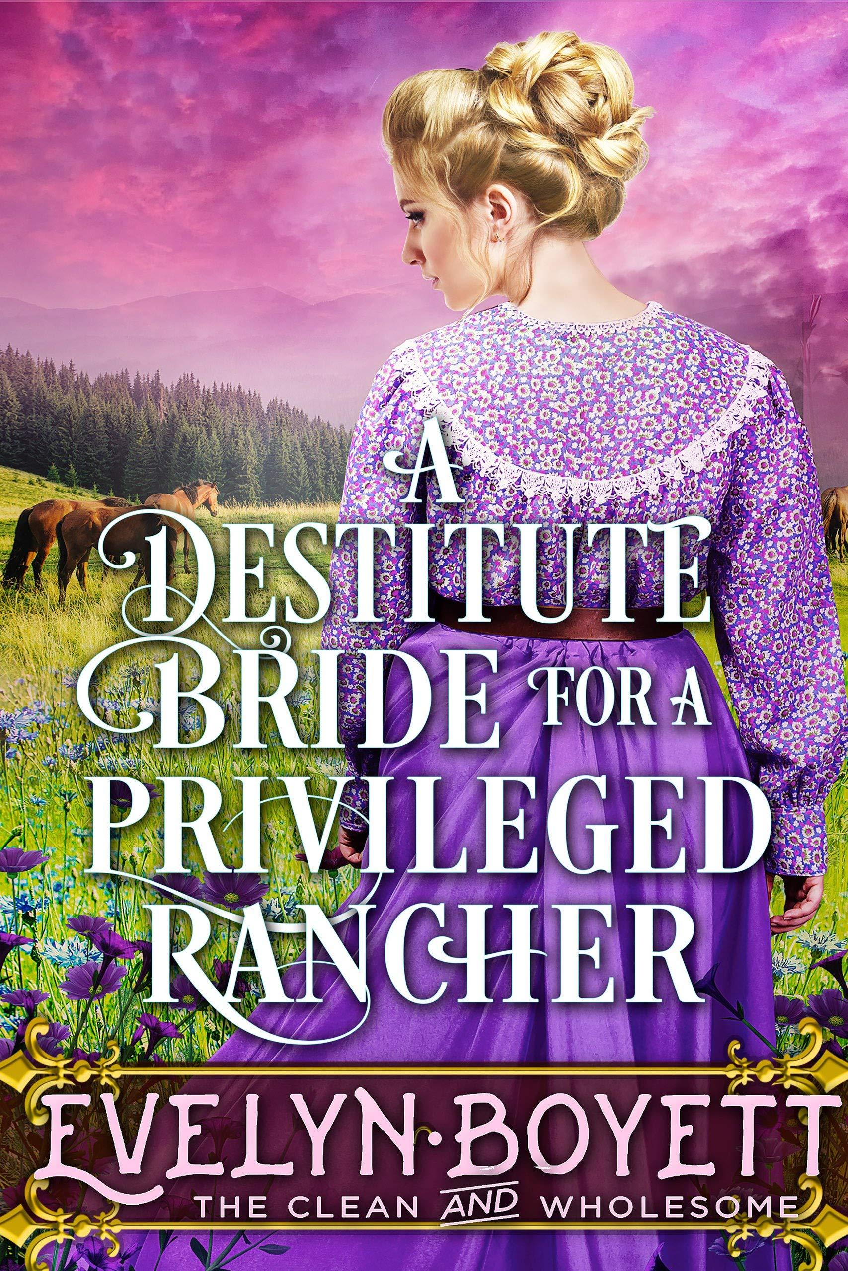 A Destitute Bride For A Privileged Rancher