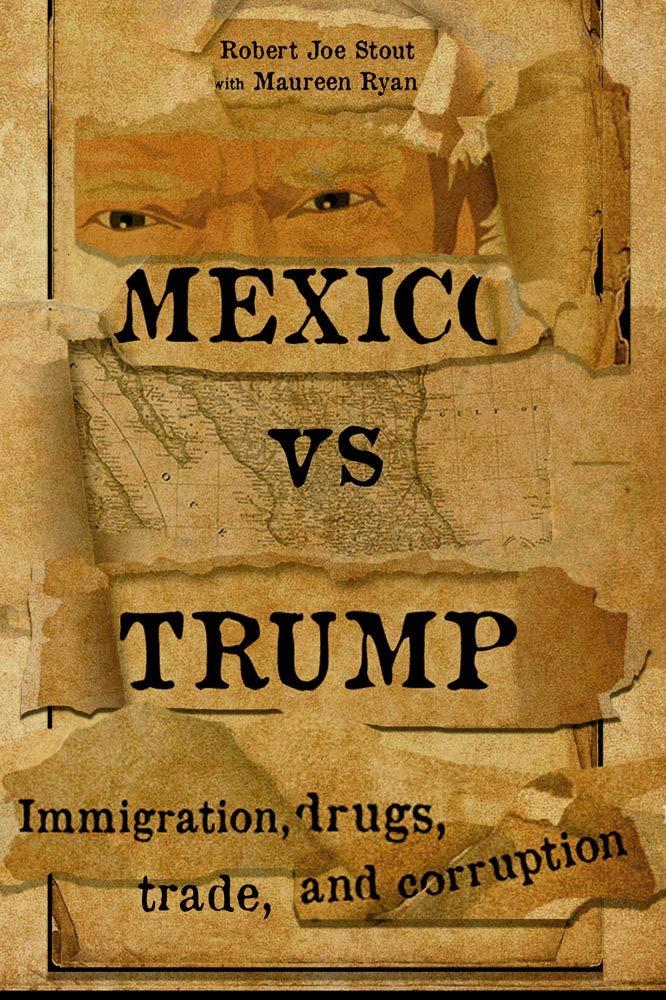 Mexico vs Trump: Immigration, Drugs, Trade, and Corruption