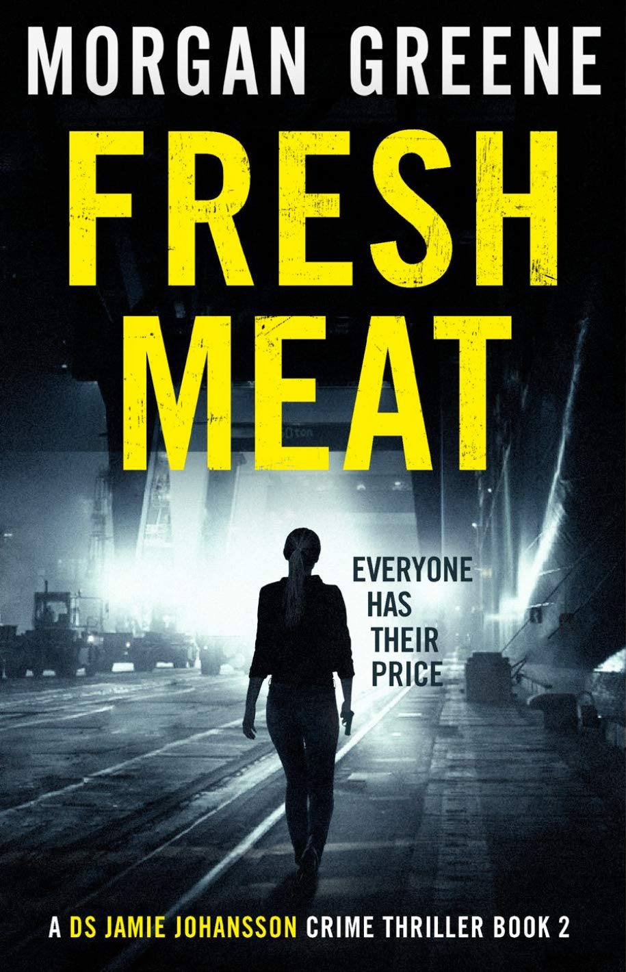 Fresh Meat: The Thrilling Follow-Up To Bare Skin (DS Jamie Johansson Book 2)
