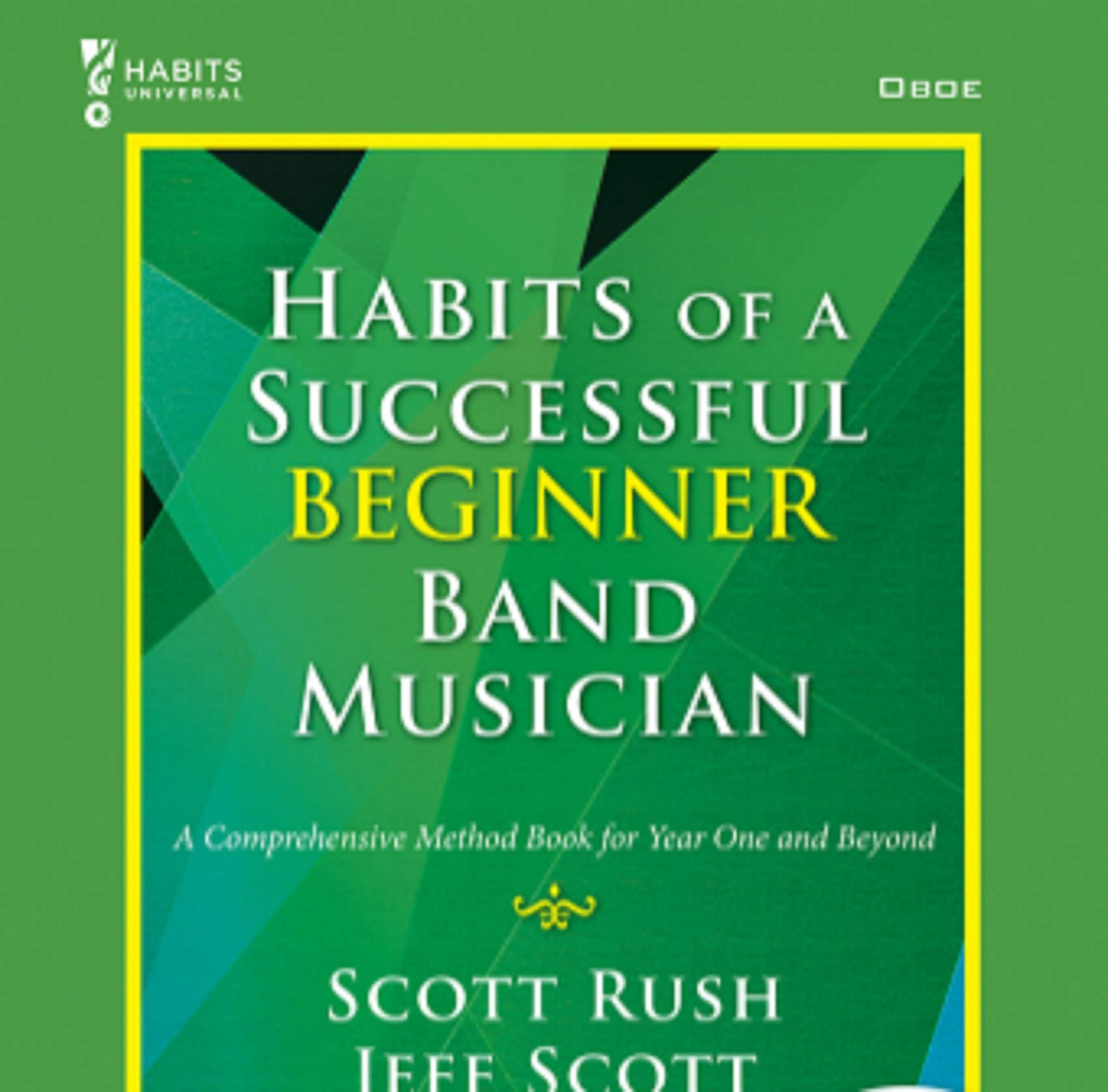 Habits of a Successful Beginner Band Musician - Oboe A Comprehensive Method Book for Year One and Beyond