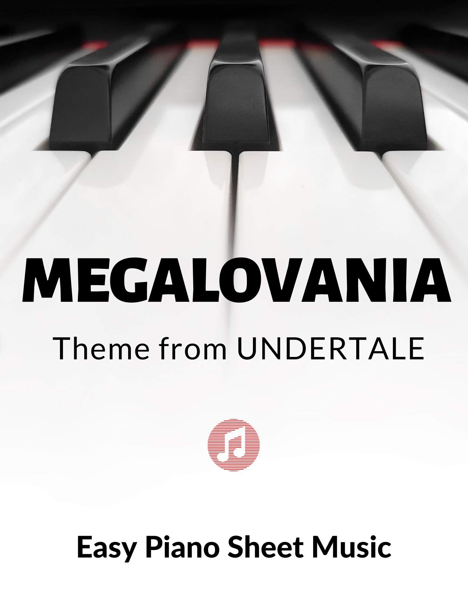 Megalovania - Theme from Undertale | EASY Piano Sheet Music for Beginners : Teach Yourself How to Play. Popular, Game Song, for Adults, Kids, Video Tutorial, BIG Notes, LARGE