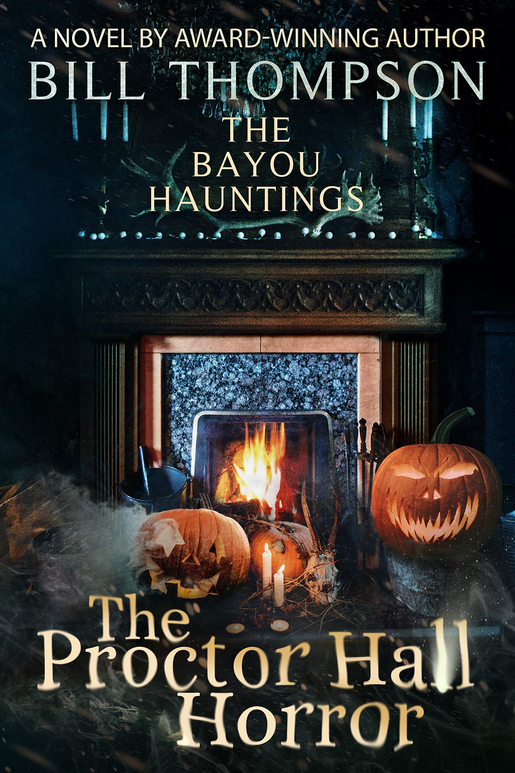 The Proctor Hall Horror (The Bayou Hauntings #7)