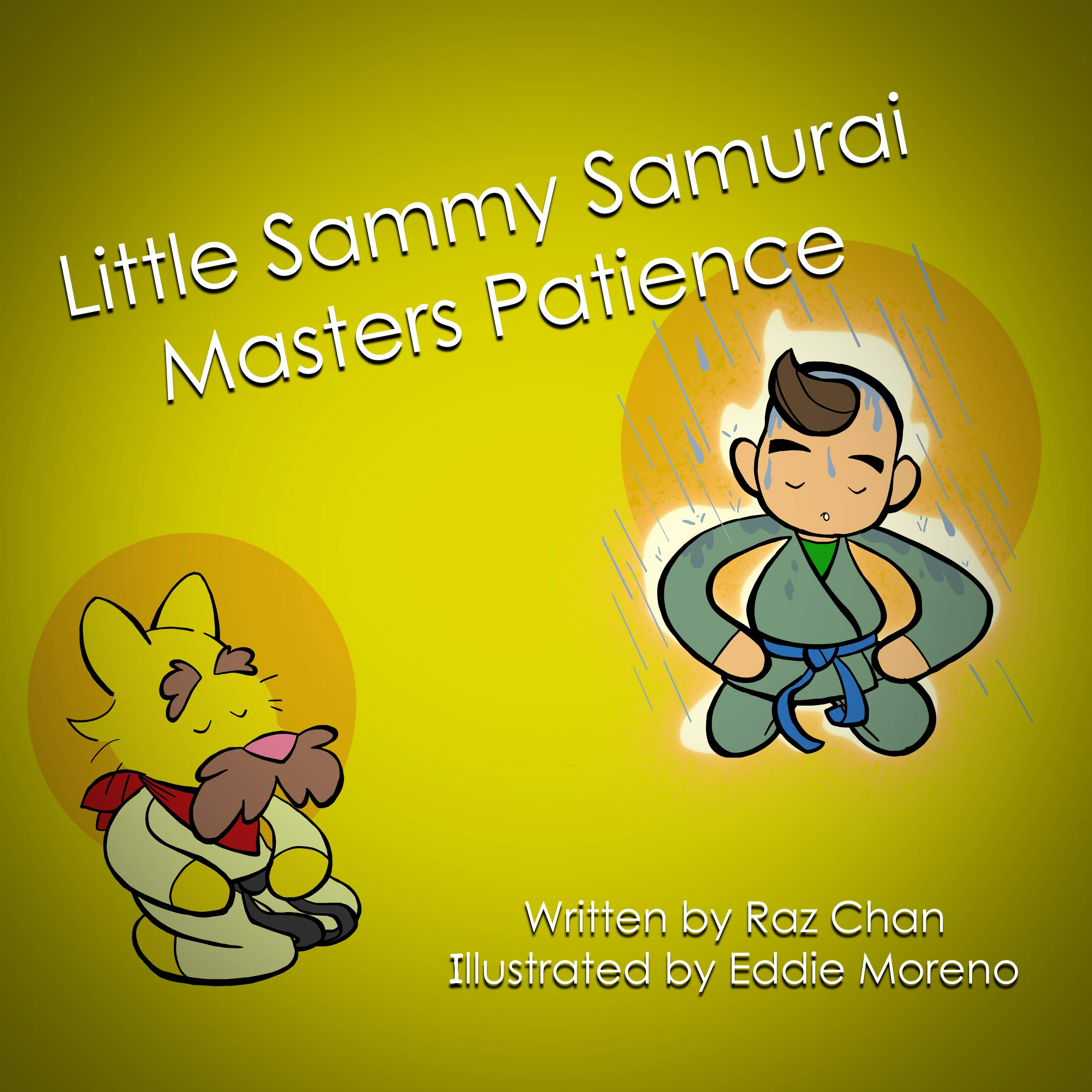 Little Sammy Samurai Masters Patience: A Children's Book About Perseverance and Diligence (Little Sammy Samurai & Dojo Max Life Skills Series 8)