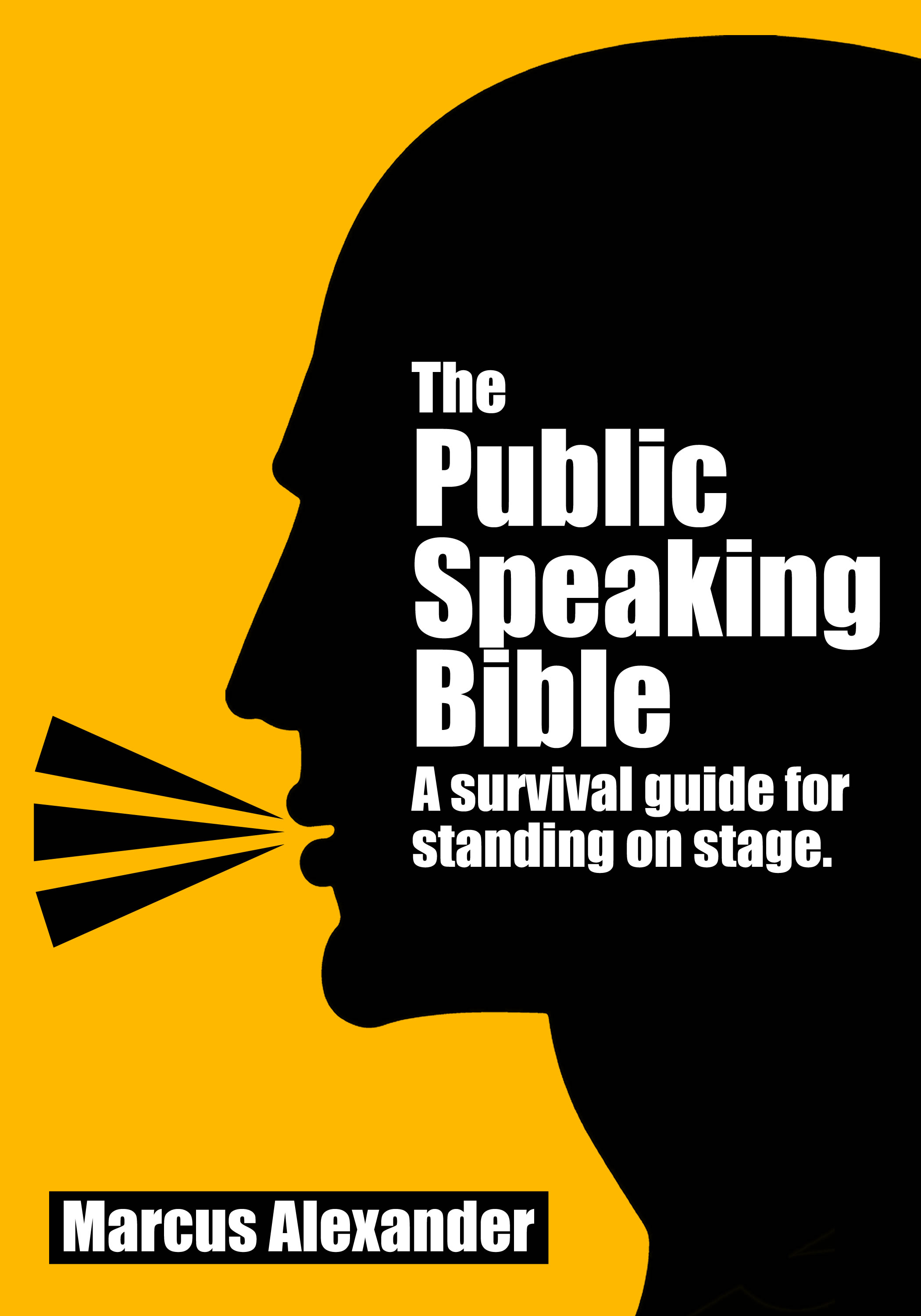 The Public Speaking Bible; a Survival Guide for Standing on Stage