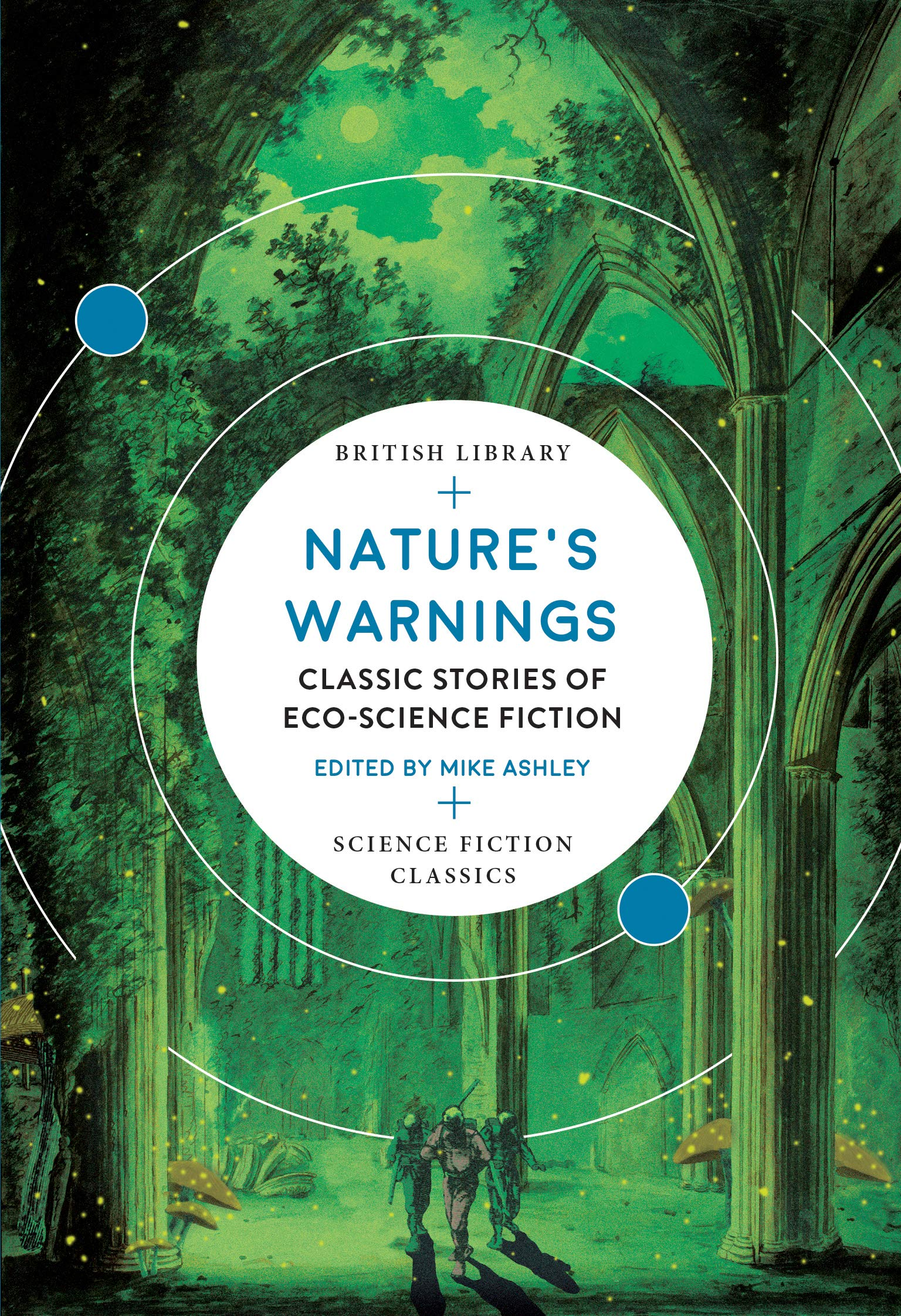 Nature's Warnings: Classic Stories of Eco-Science Fiction (British Library Science Fiction Classics Book 15)