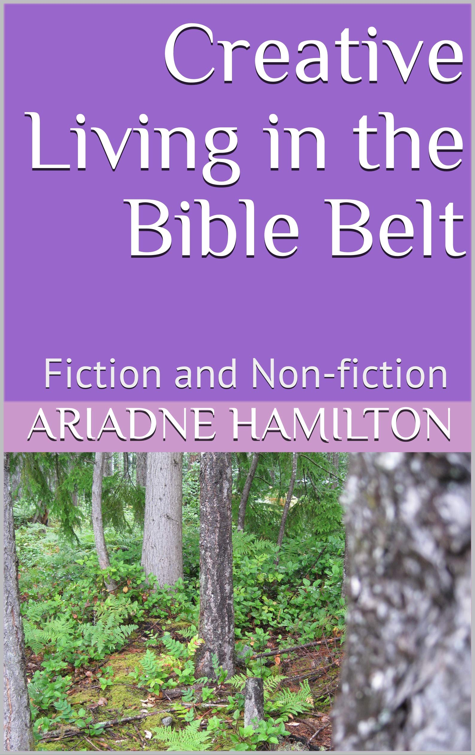 Creative Living in the Bible Belt: Fiction and Non-fiction