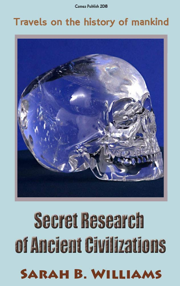 Secret Research of Ancient Civilizations: Travels on the history of mankind