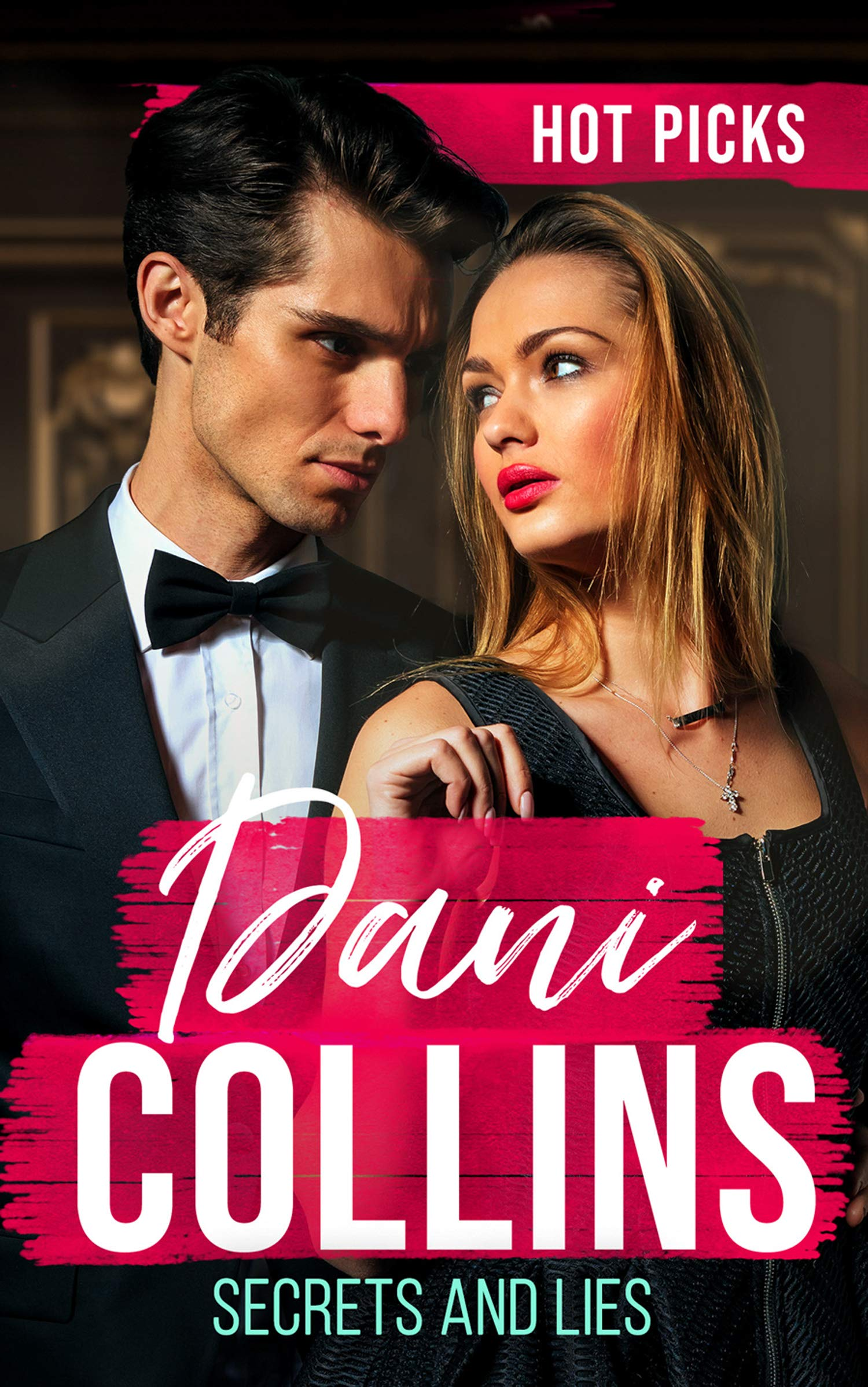 Hot Picks: Dani Collins: His Mistress with Two Secrets (The Sauveterre Siblings) / More than a Convenient Marriage? / A Debt Paid in Passion