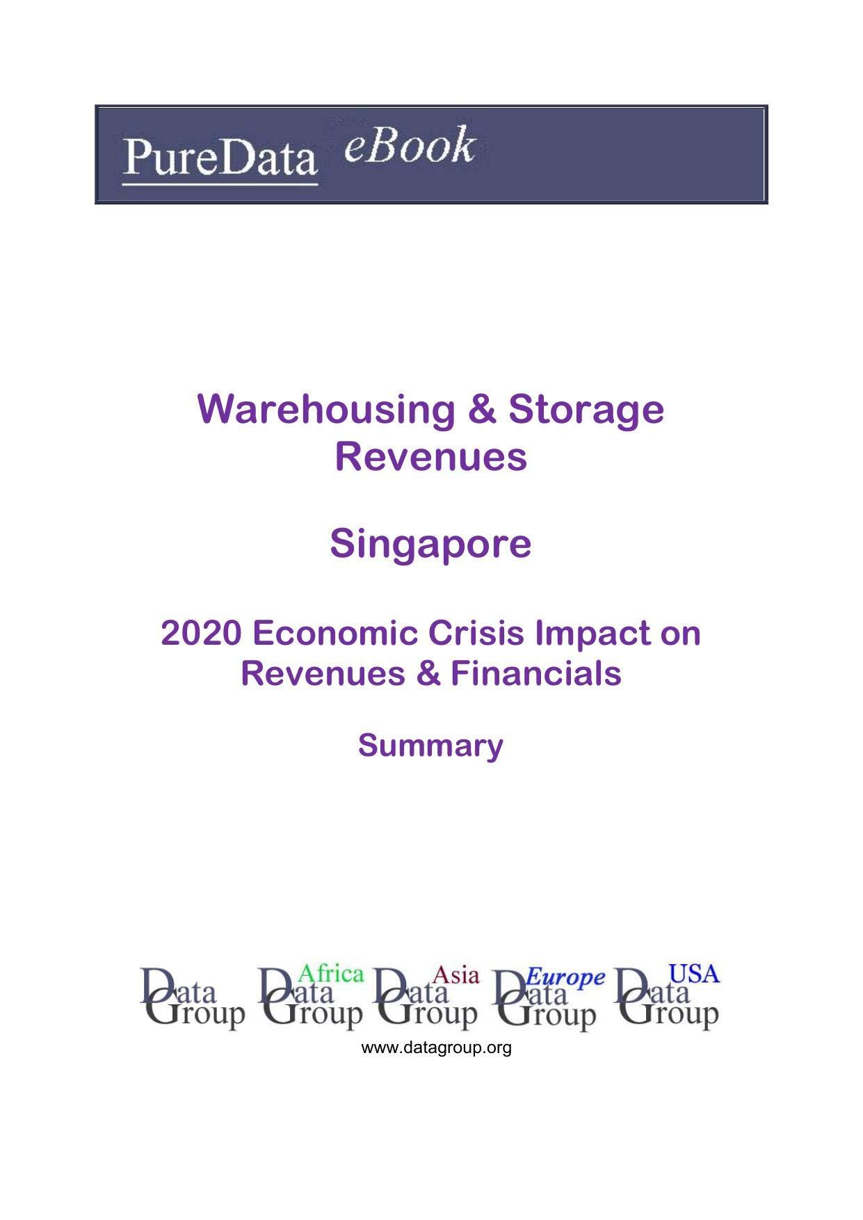 Warehousing & Storage Revenues Singapore Summary: 2020 Economic Crisis Impact on Revenues & Financials
