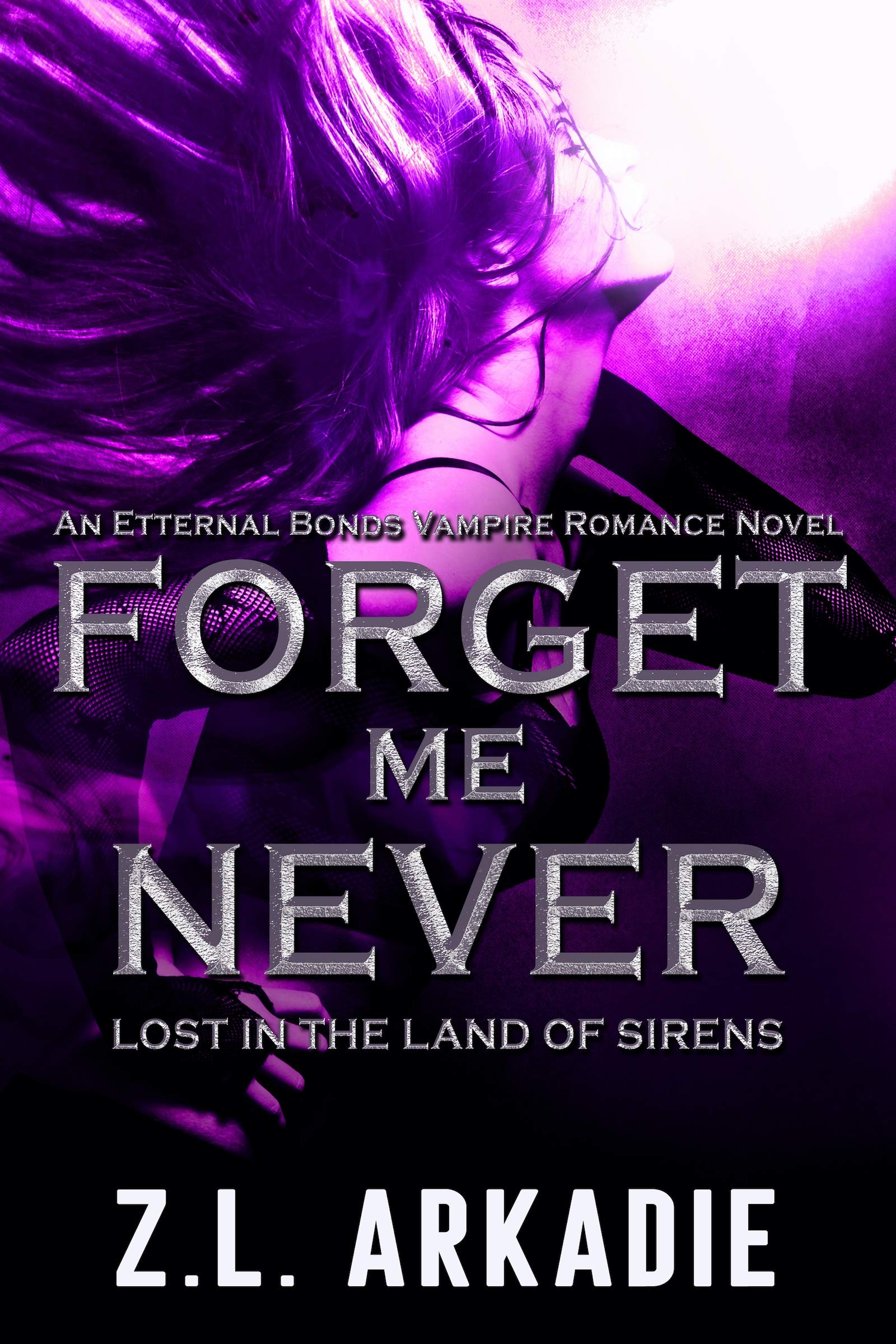 Forget Me Never: Lost in the Land of Sirens (Eternal Bonds Vampire Romance Series)