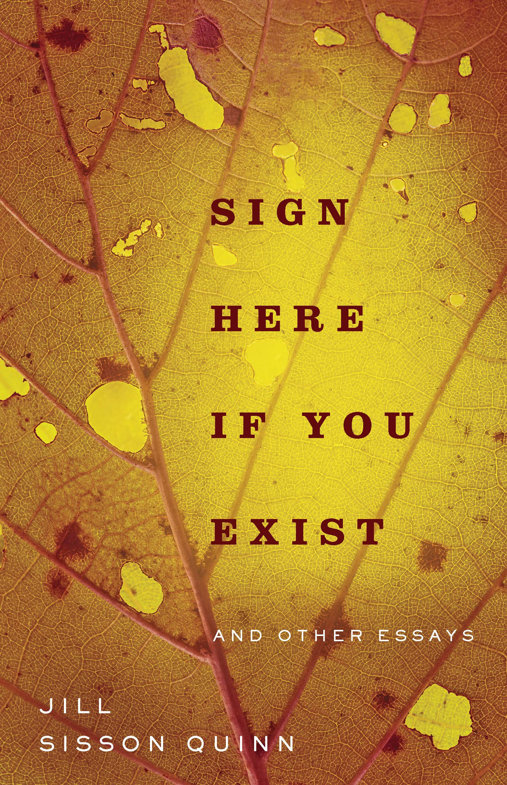 Sign Here If You Exist and Other Essays (Non/Fiction Collection Prize)