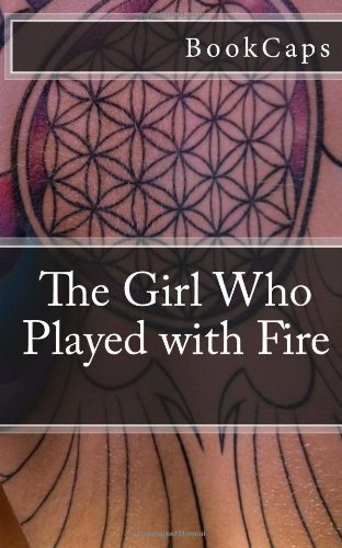 The Girl Who Played with Fire: A BookCaps Study Guide