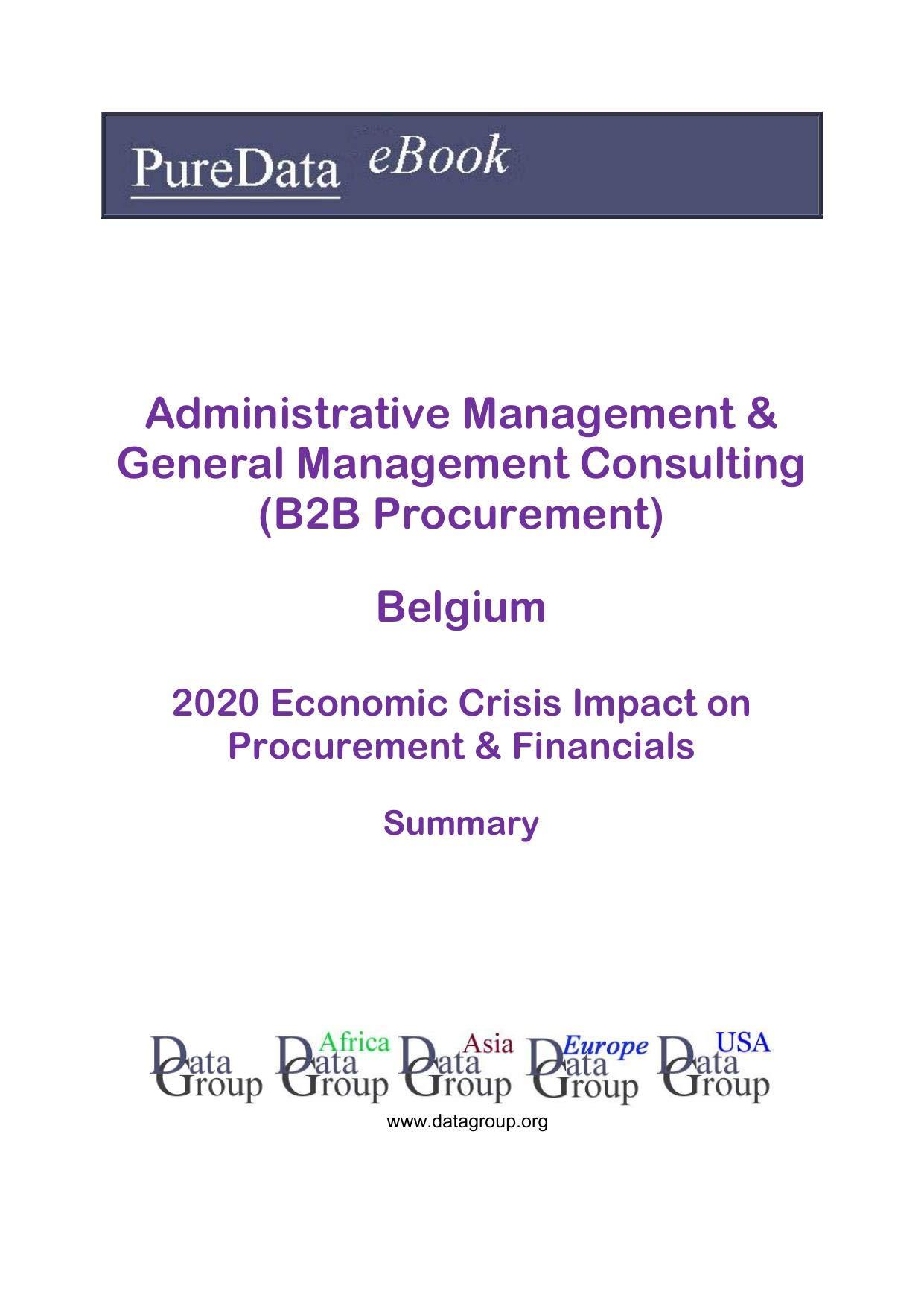 Administrative Management & General Management Consulting (B2B Procurement) Belgium Summary: 2020 Economic Crisis Impact on Revenues & Financials