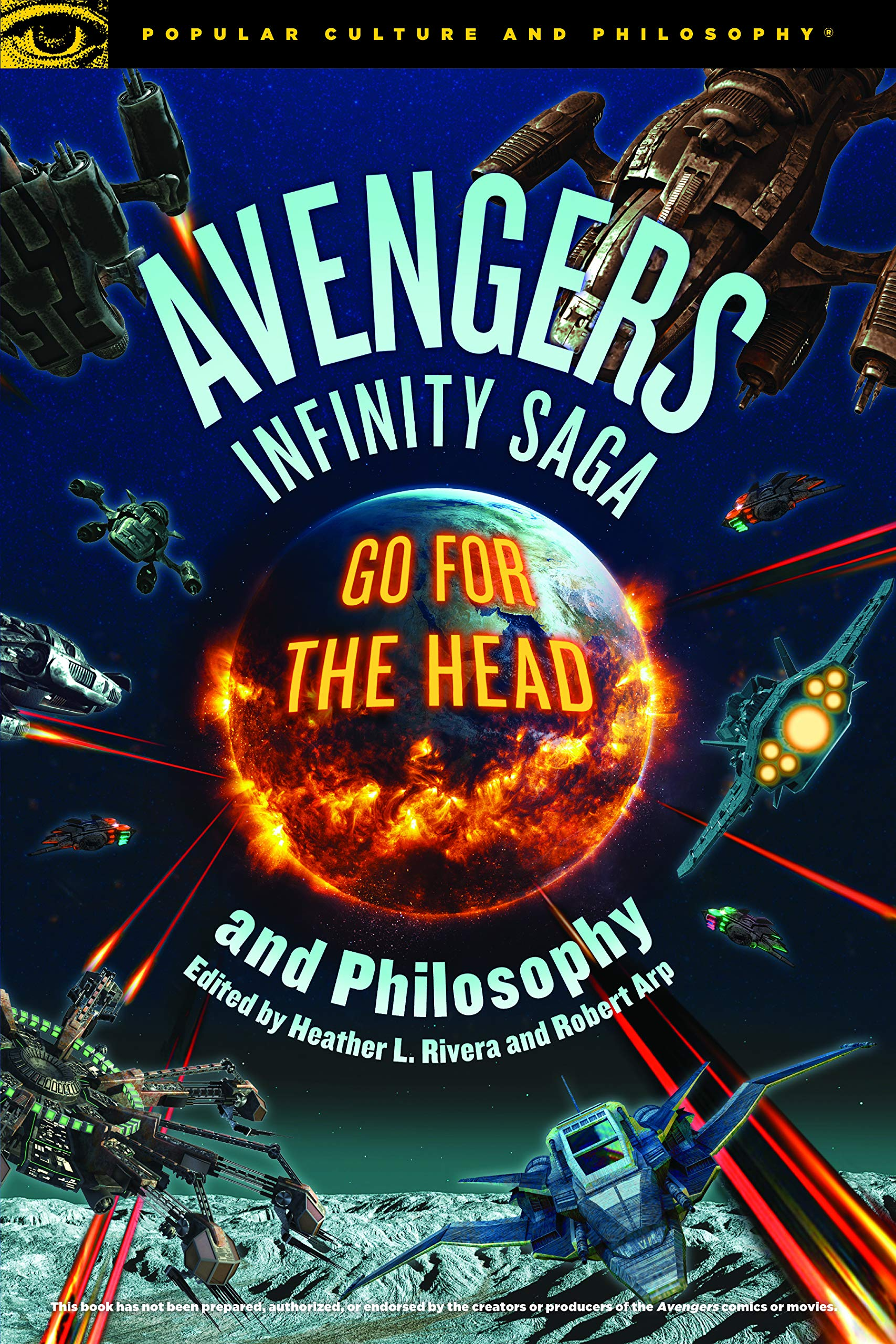 Avengers Infinity Saga and Philosophy (Popular Culture and Philosophy Book 131)