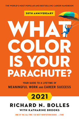 What Color Is Your Parachute? 2021: A Practical Manual for Job-Hunters and Career-Changers