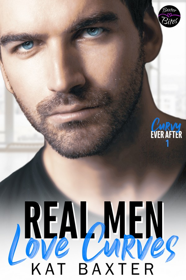 Real Men Love Curves (Curvy Ever After, #1)
