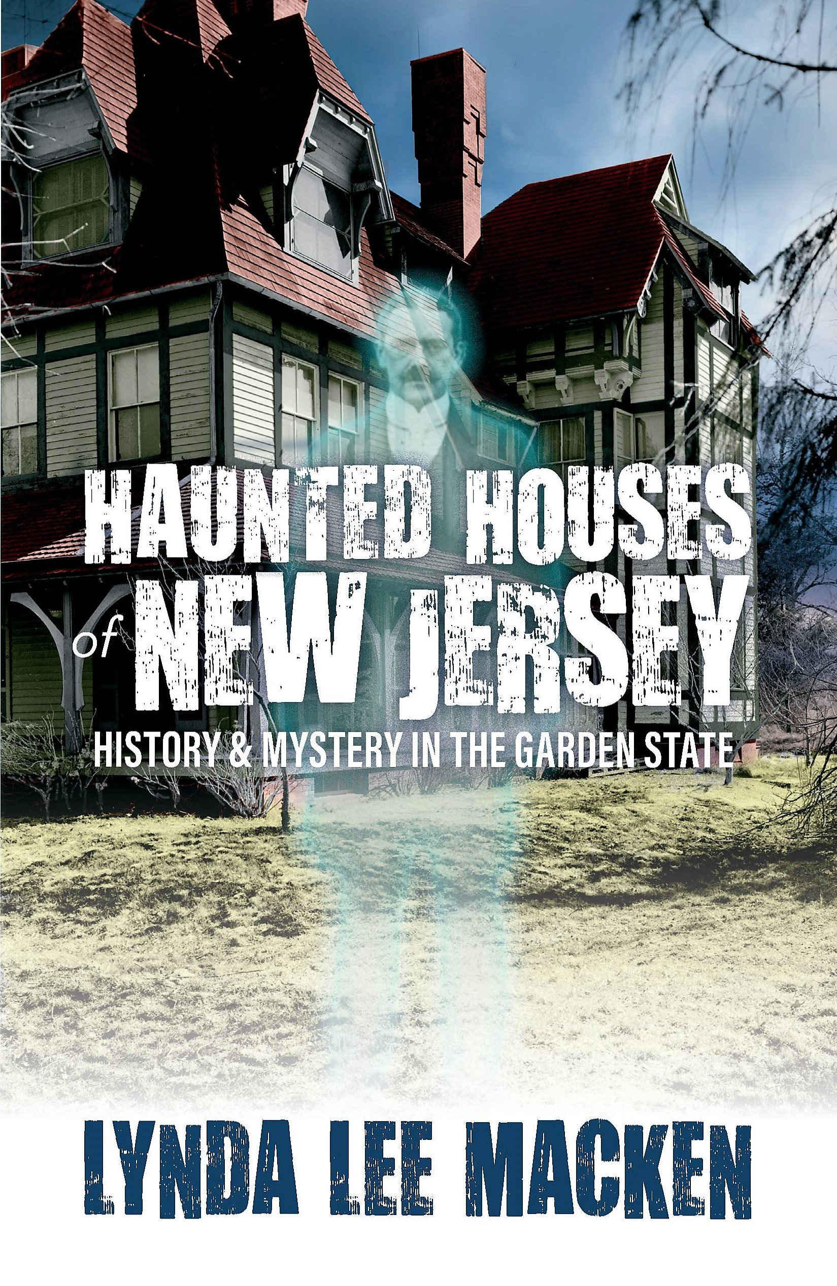 Haunted Houses of New Jersey: History & Mystery in the Garden State