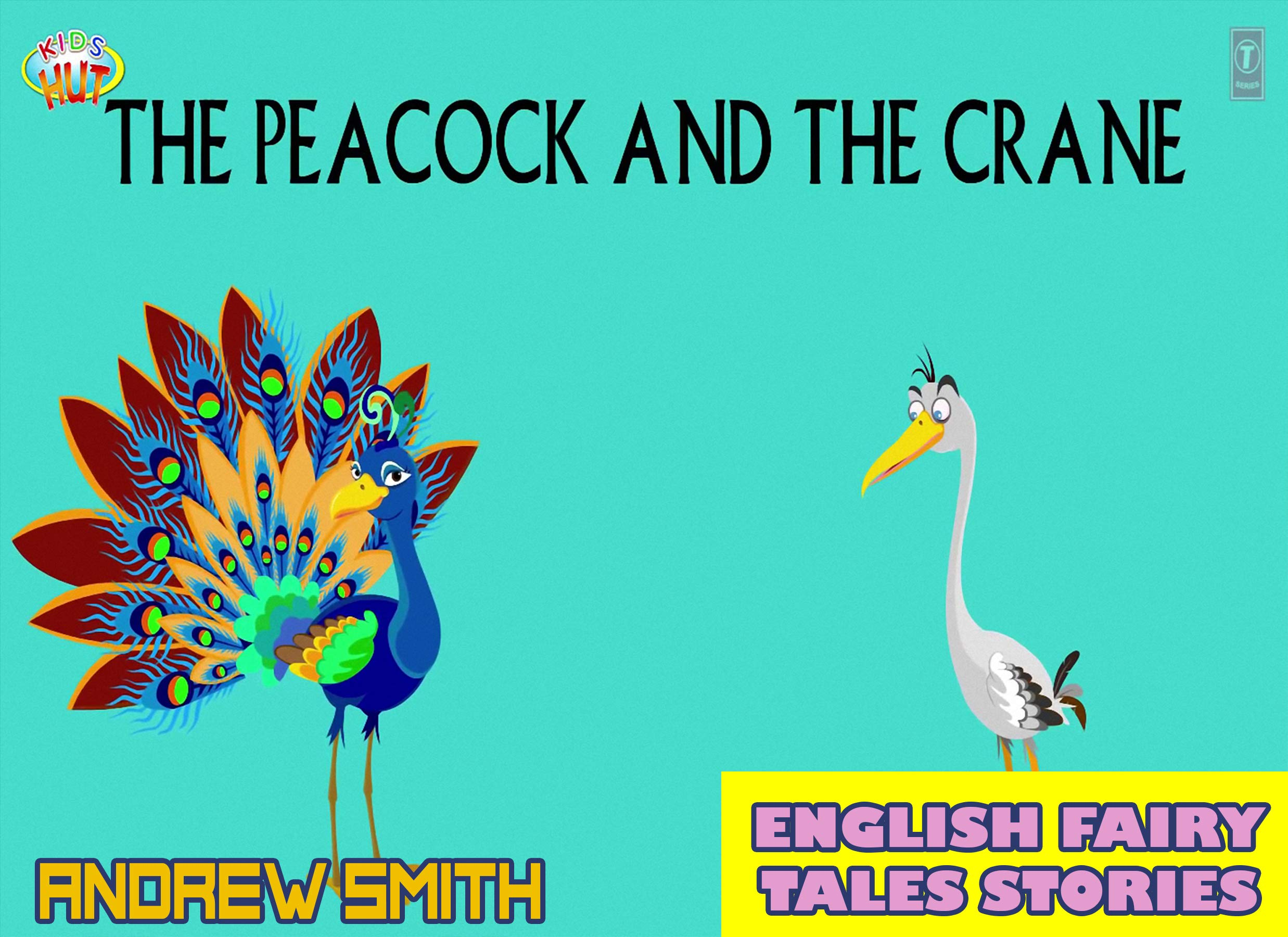 English Fairy Tales Stories: The Peacock And The Crane - Great 5-Minute Fairy Tale Picture Book For Kids, Boys, Girls, Children Of All Age