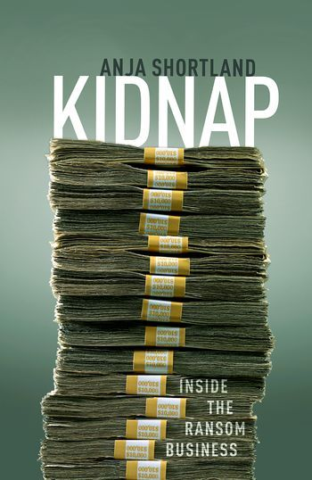 Kidnap: Inside the Ransom Business