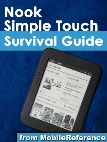 Nook Simple Touch Survival Guide: Step-by-Step User Guide for the Nook Simple Touch eReader: Getting Started, Using Hidden Features, and Downloading FREE eBooks