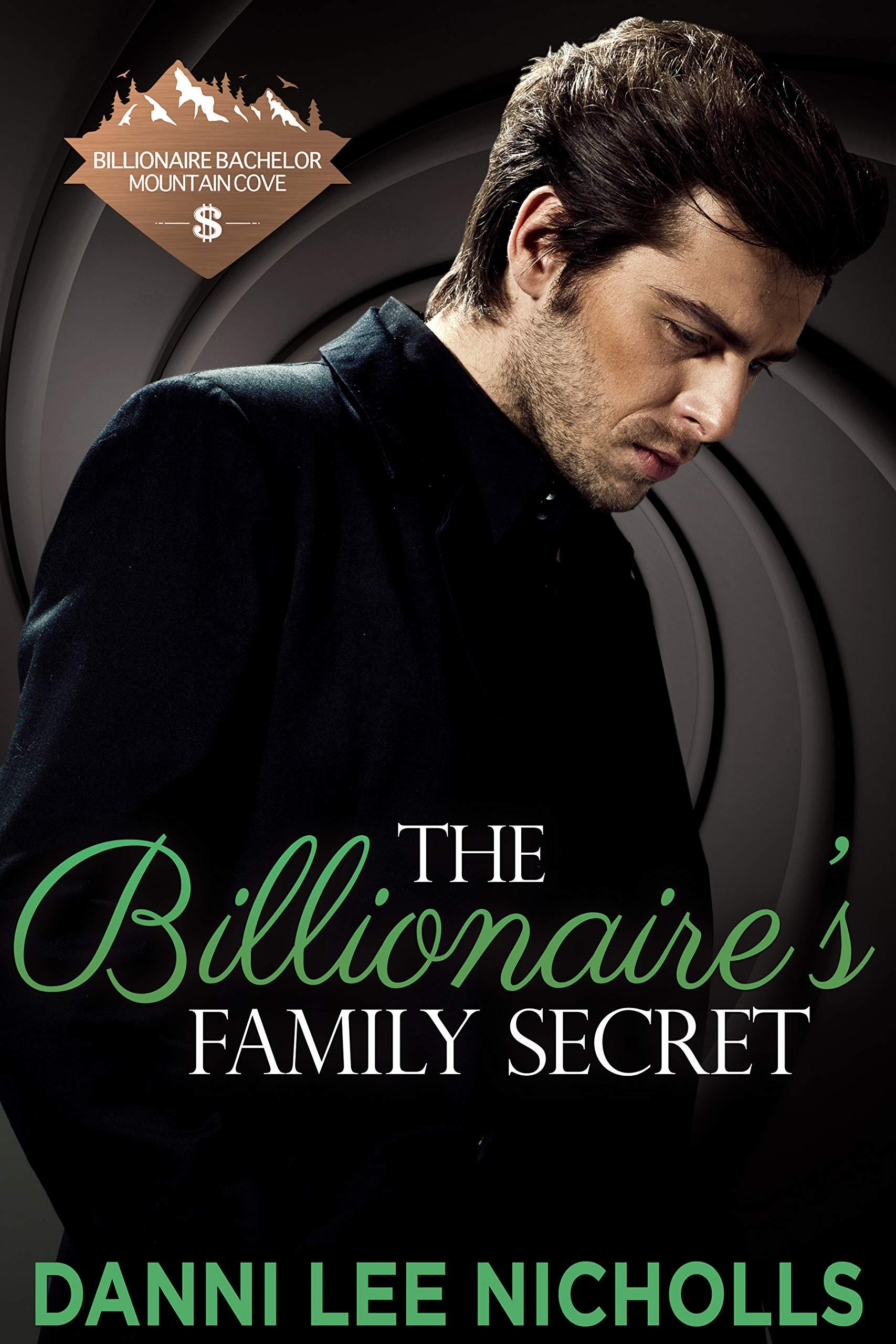 The Billionaire's Family Secret (Billionaire Bachelor Mountain Cove, #15)