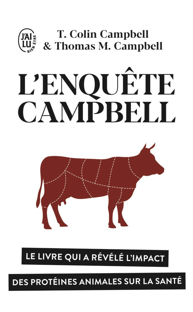 L'enquête Campbell: Le livre qui a révélé l'impact des protéines animales sur la santé