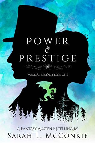 Power and Prestige: A Fantasy Austen Retelling (Magical Regency, #1)