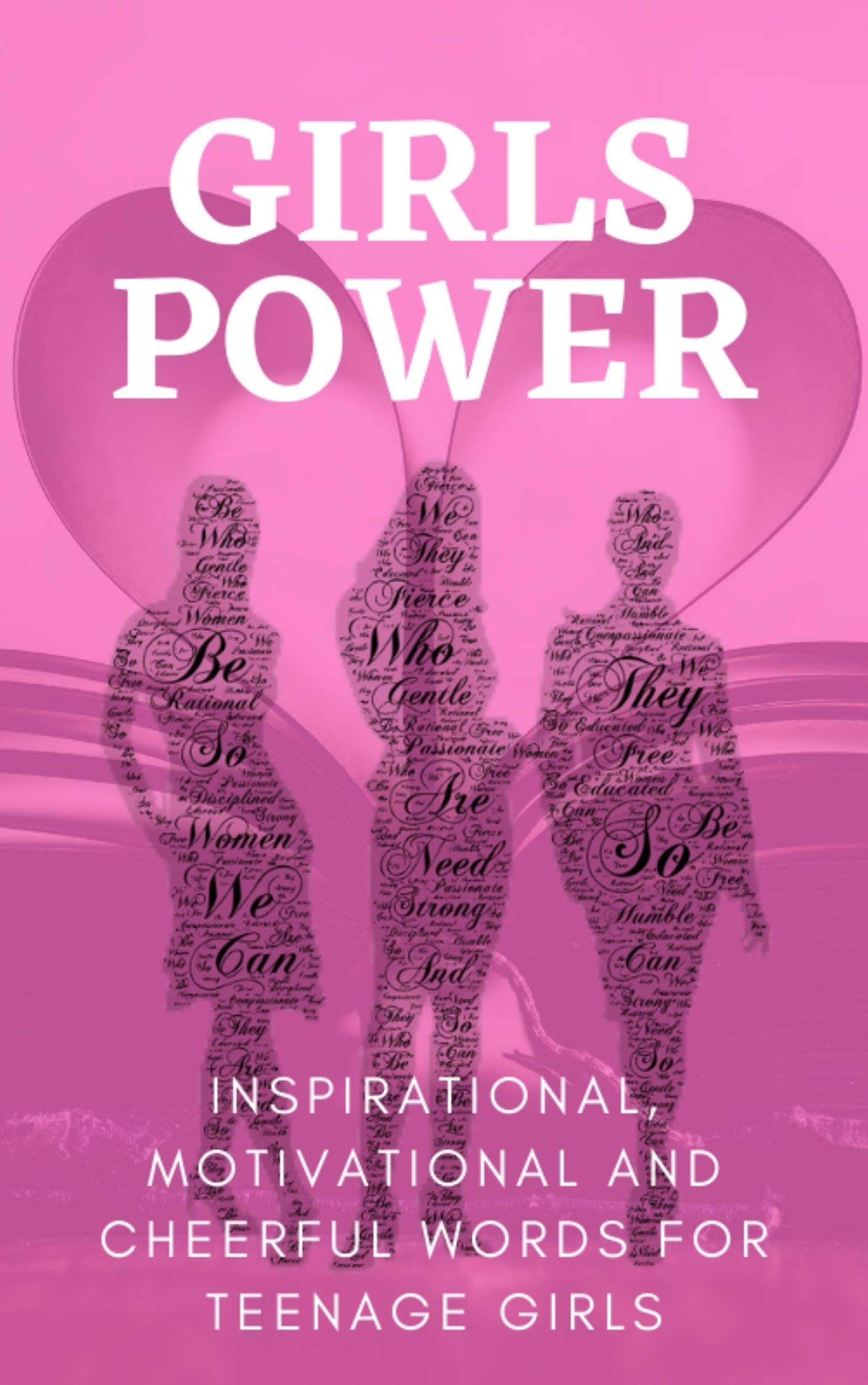 Girls Power | Inspirational, Motivational And Cheerful Words For Teenage Girls: Book To Young Women With Uplifting Quotes.