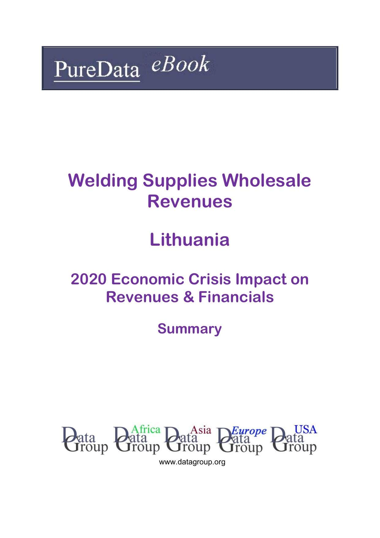 Welding Supplies Wholesale Revenues Lithuania Summary: 2020 Economic Crisis Impact on Revenues & Financials
