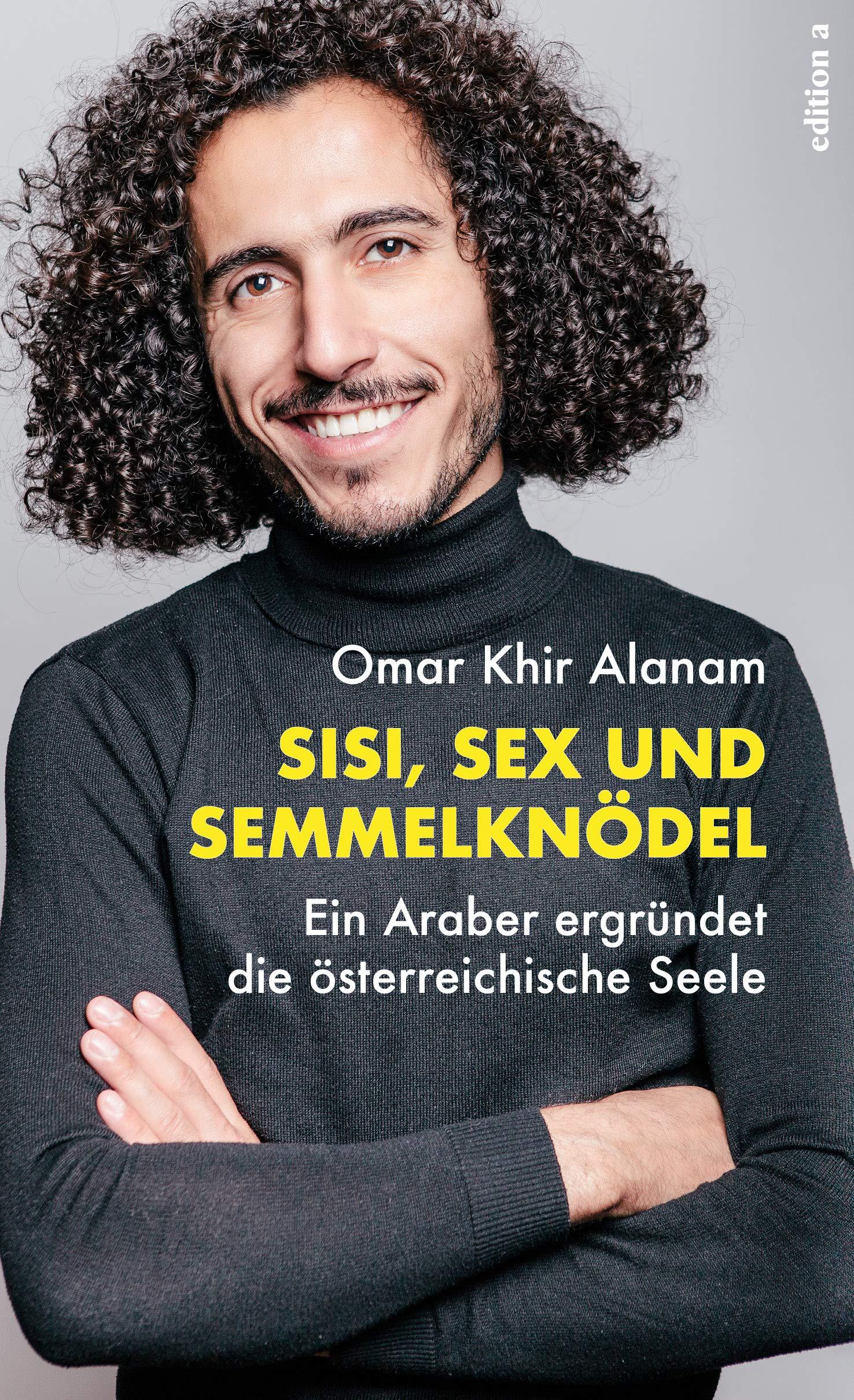 Sisi, Sex und Semmelknödel - Ein Araber ergründet die österreichische Seele