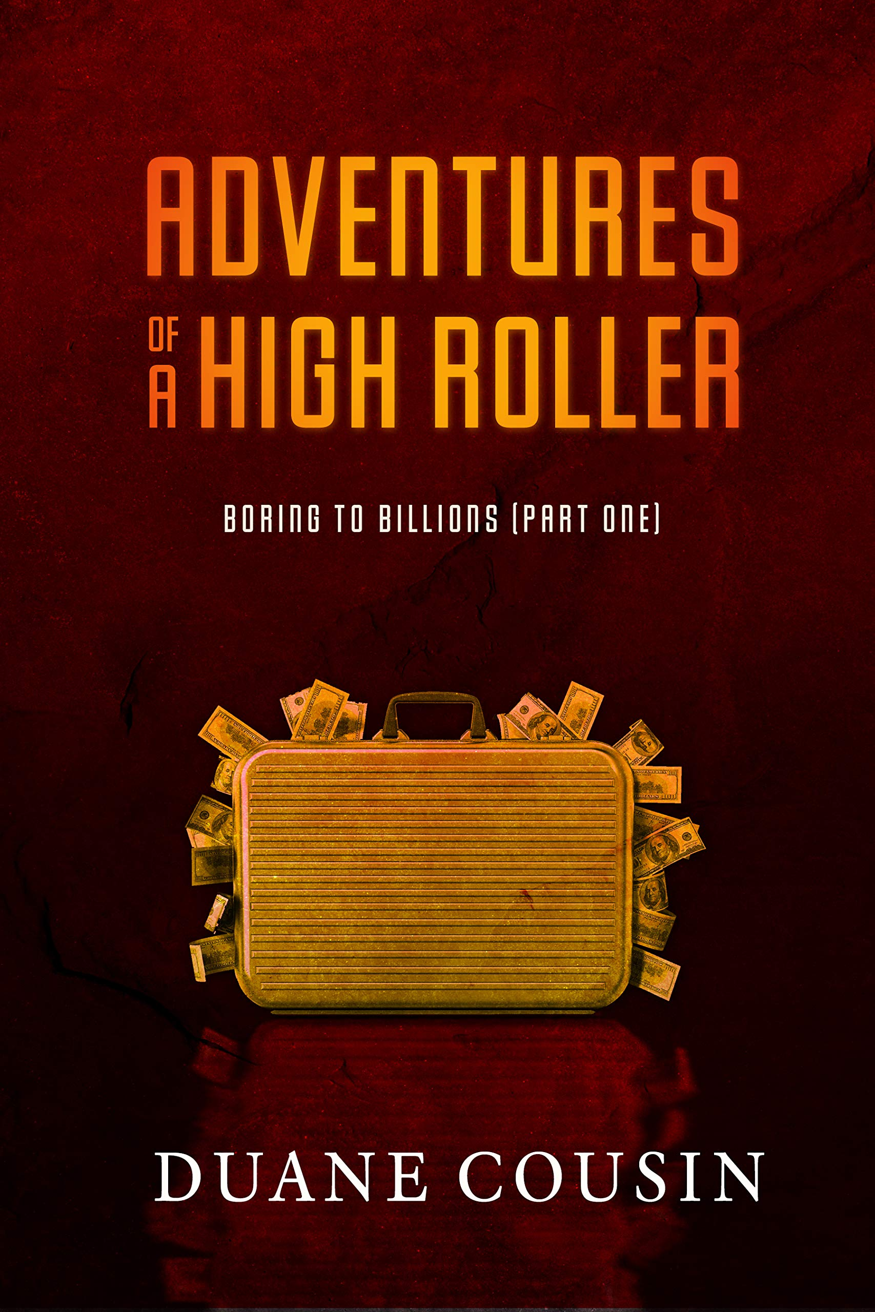 Boring to Billions : Adventures of a High Roller (Part One)
