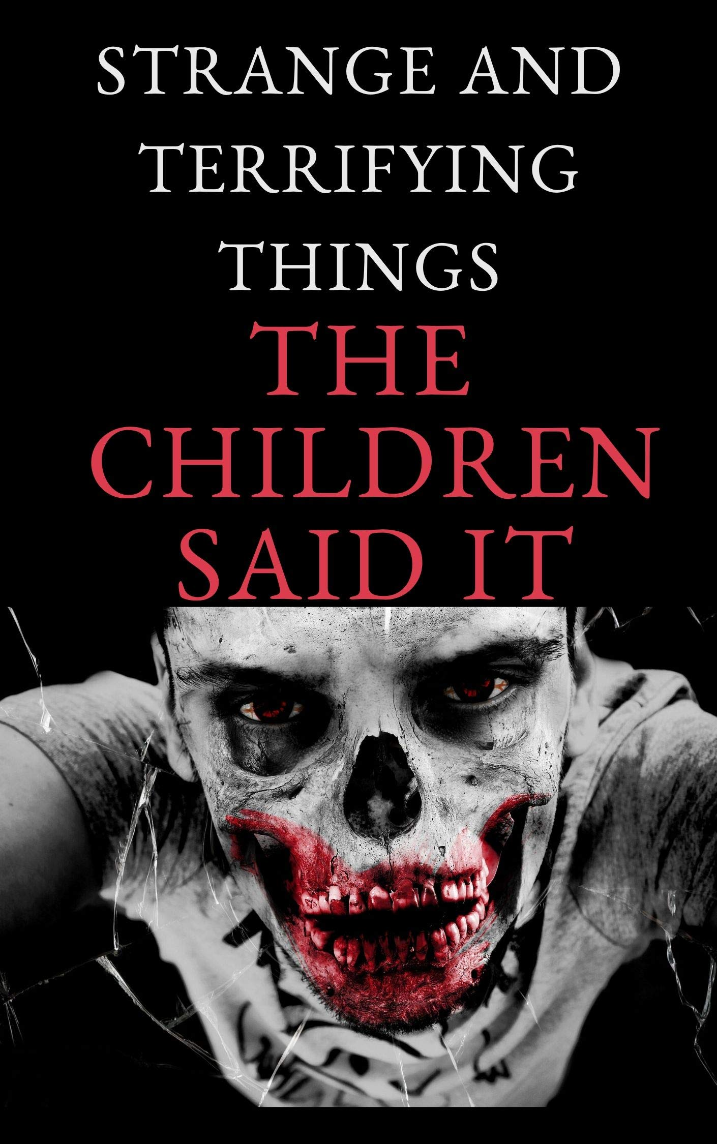 Strange and terrifying things The children said it : story of horror , Short Horror Stories Collection ,