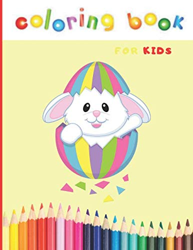 Easter Coloring Book for Kids:: Cute Activity Book For Children Toddlers and Ages 4-8 BIG Pages 50 Cute and Fun Images Single Sided Large Easy to ... Basket Perfect Gift (Cute Children Books)