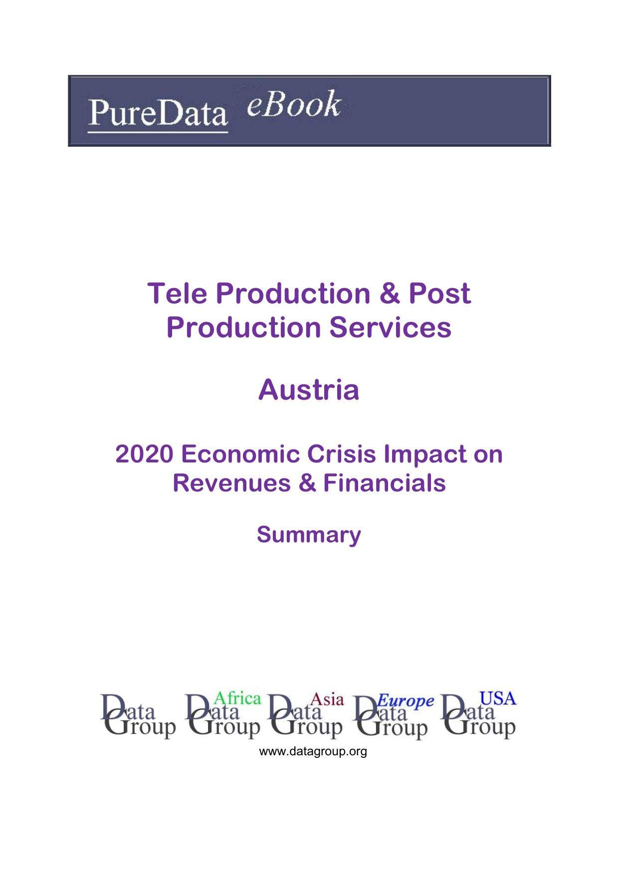 Tele Production & Post Production Services Austria Summary: 2020 Economic Crisis Impact on Revenues & Financials