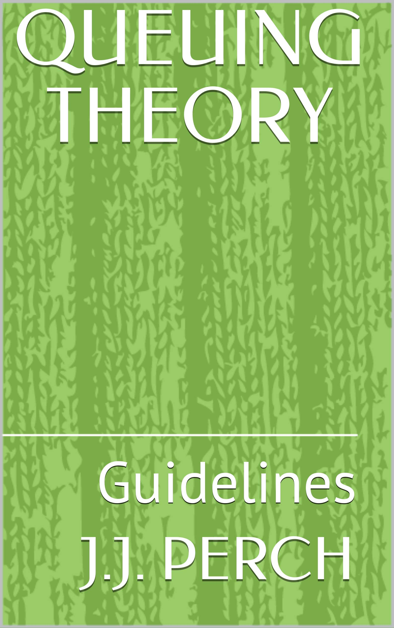QUEUING THEORY: Guidelines