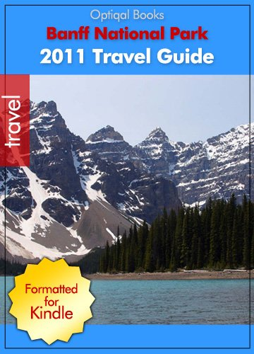 Banff National Park and Lake Louise - Canada - 2011 Travel Guide