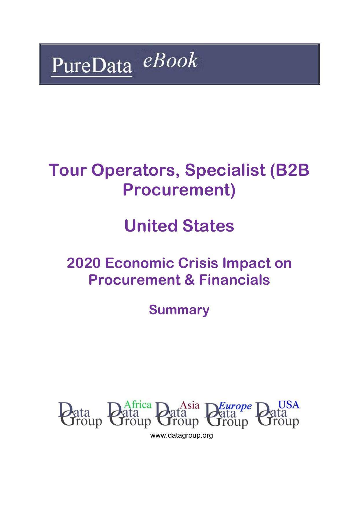 Tour Operators, Specialist (B2B Procurement) United States Summary: 2020 Economic Crisis Impact on Revenues & Financials
